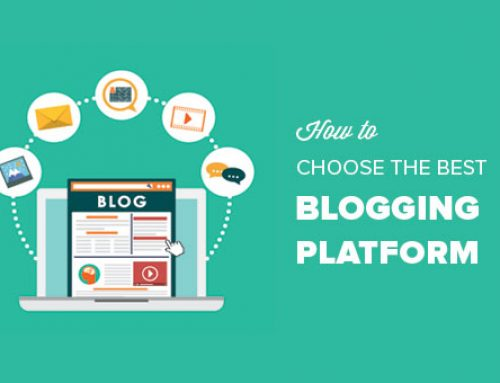 Find Out the Most Effective Blogging Platform for You