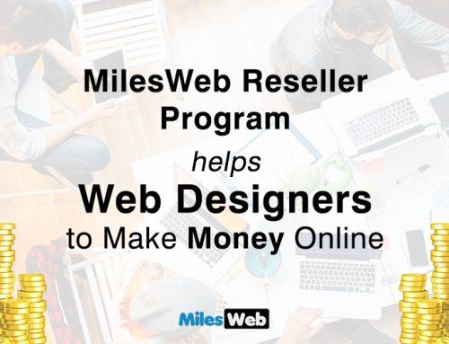 MilesWeb Reseller Program Helps Web Designers to Make Money Online